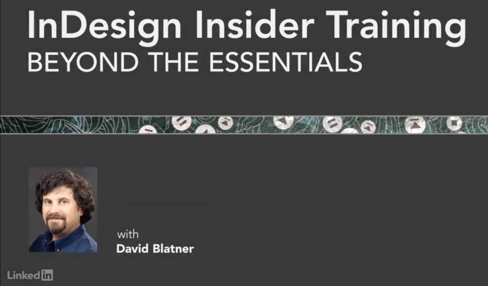InDesign Course: Beyond the Essentials by David Blatner